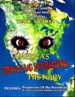 America's Strange and Supernatural History  By Tim R. Swartz