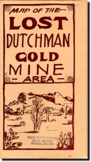 Every year dozens search for the gold of the Lost Dutchman's Mine -- without success. The gold is said to be cursed.