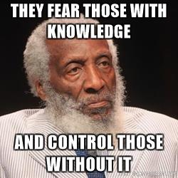dick-gregory-they-fear-those-with-knowledge-and-control-those-without-it